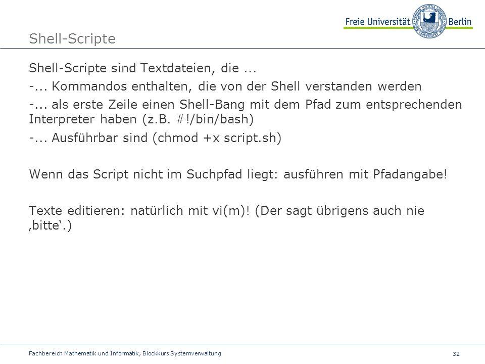 Shell-Scripte Shell-Scripte sind Textdateien, die ...