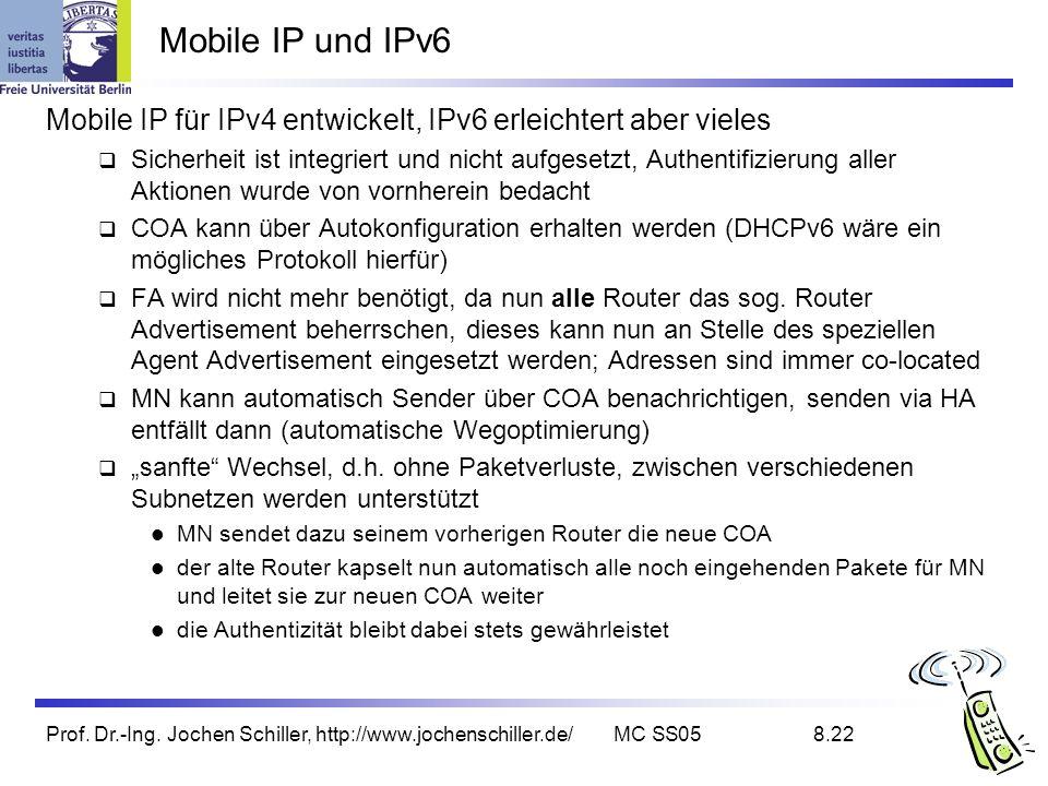 Mobile IP und IPv6 Mobile IP für IPv4 entwickelt, IPv6 erleichtert aber vieles.