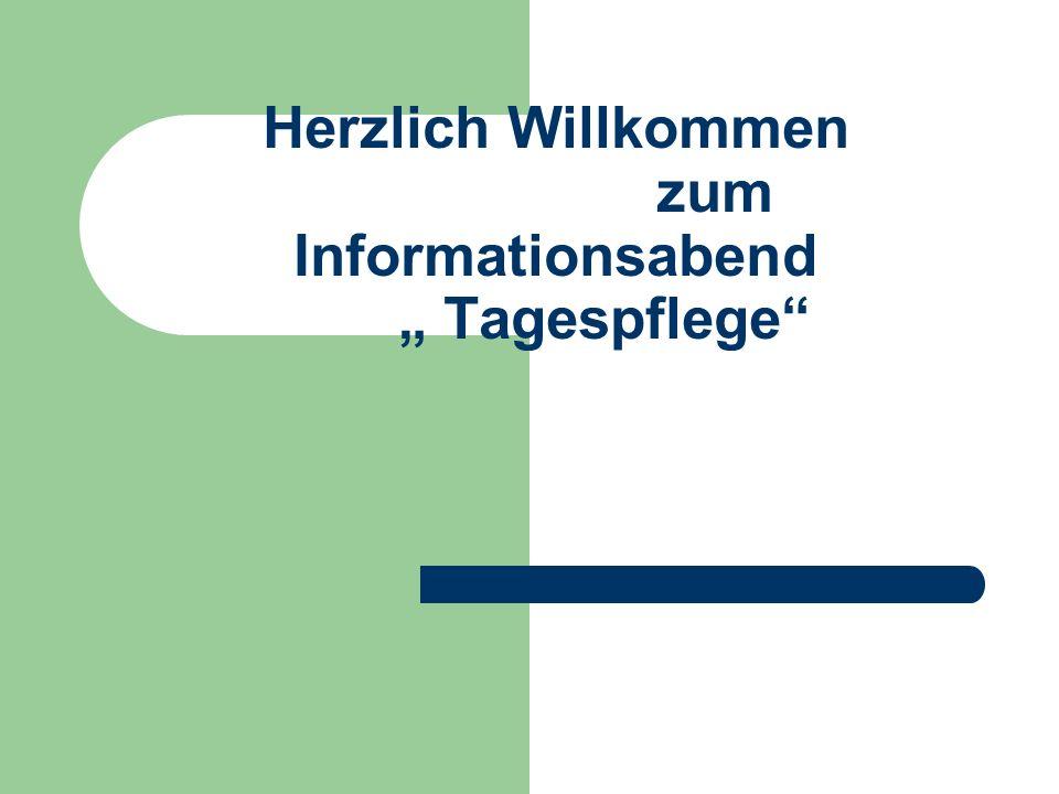 """Herzlich Willkommen zum Informationsabend """" Tagespflege"""