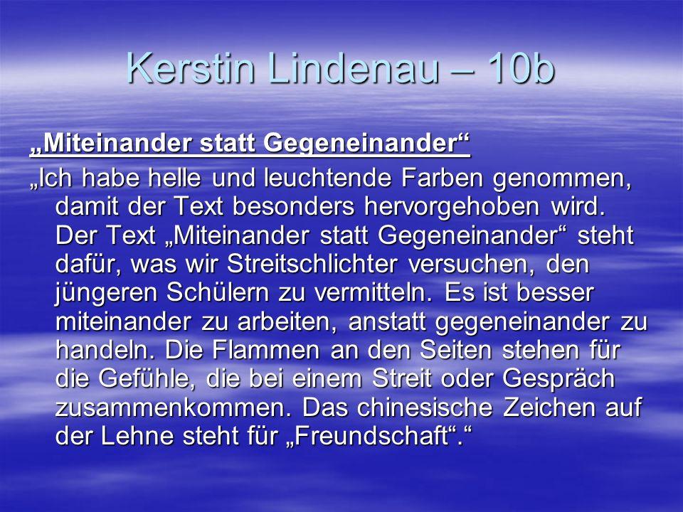 """Kerstin Lindenau – 10b """"Miteinander statt Gegeneinander"""