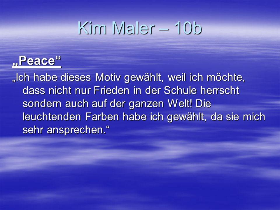 """Kim Maler – 10b """"Peace"""
