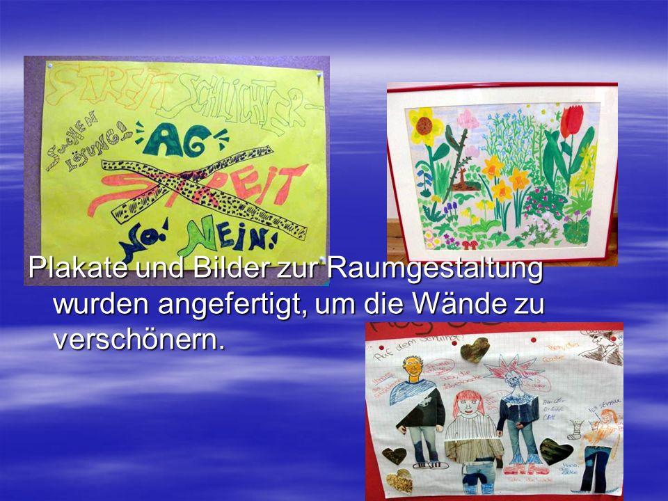 Plakate und Bilder zur Raumgestaltung wurden angefertigt, um die Wände zu verschönern.