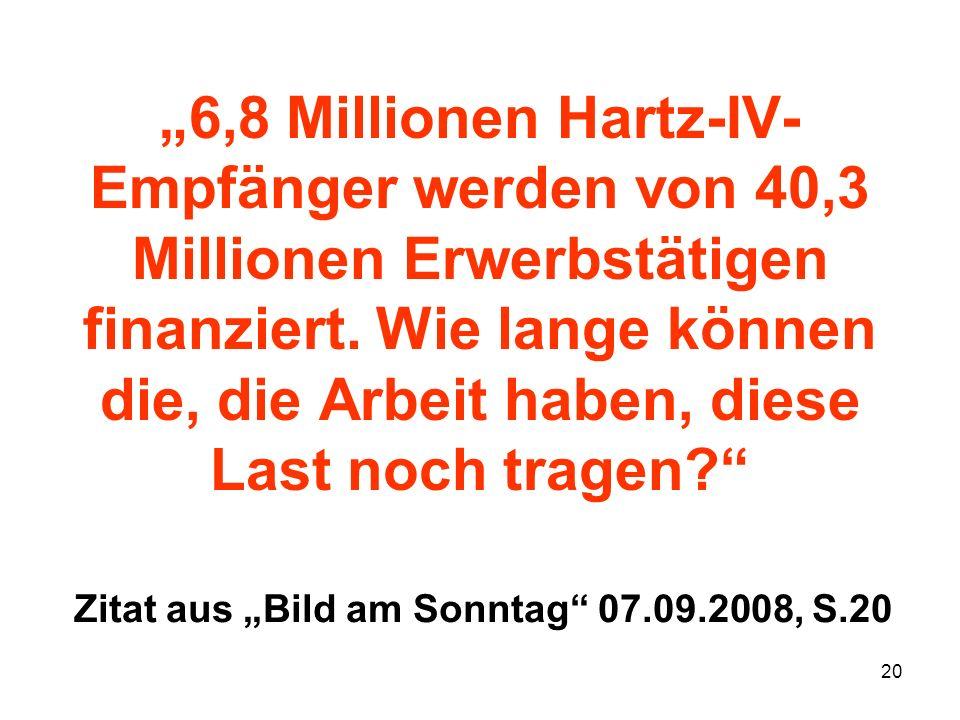 """""""6,8 Millionen Hartz-IV-Empfänger werden von 40,3 Millionen Erwerbstätigen finanziert. Wie lange können die, die Arbeit haben, diese Last noch tragen"""