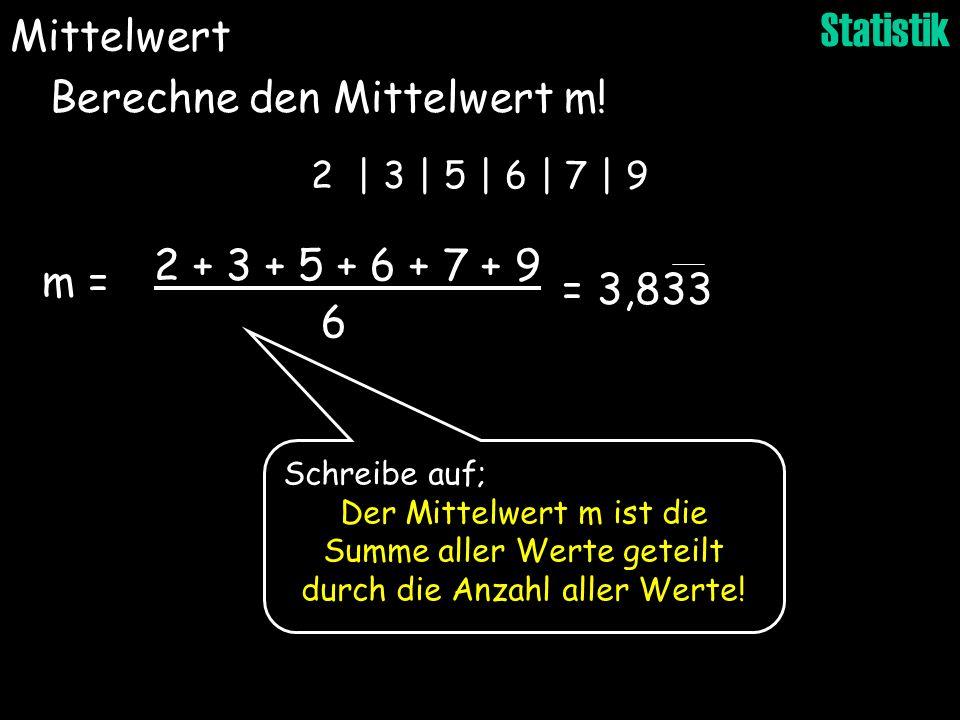 Berechne den Mittelwert m!