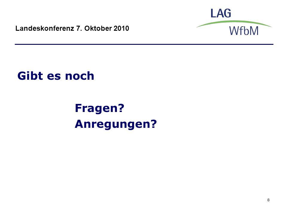 Gibt es noch Fragen Anregungen Landeskonferenz 7. Oktober 2010