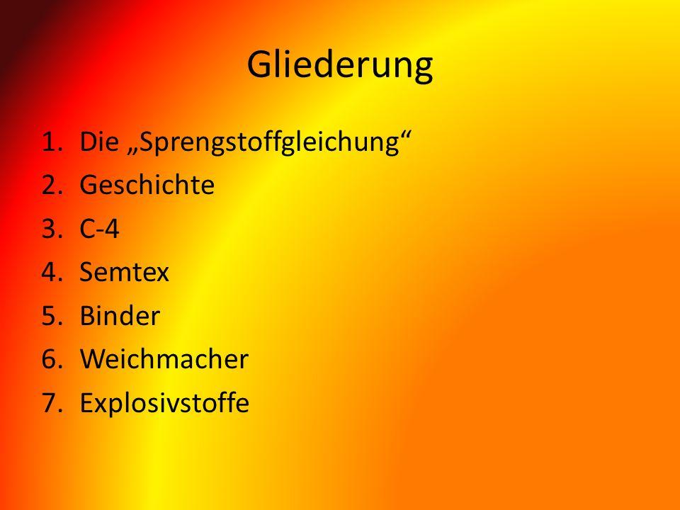 """Gliederung Die """"Sprengstoffgleichung Geschichte C-4 Semtex Binder"""