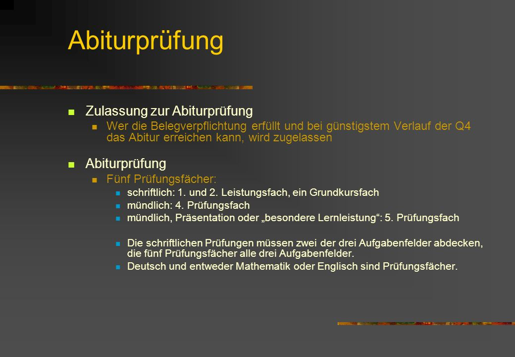Abiturprüfung Zulassung zur Abiturprüfung Abiturprüfung