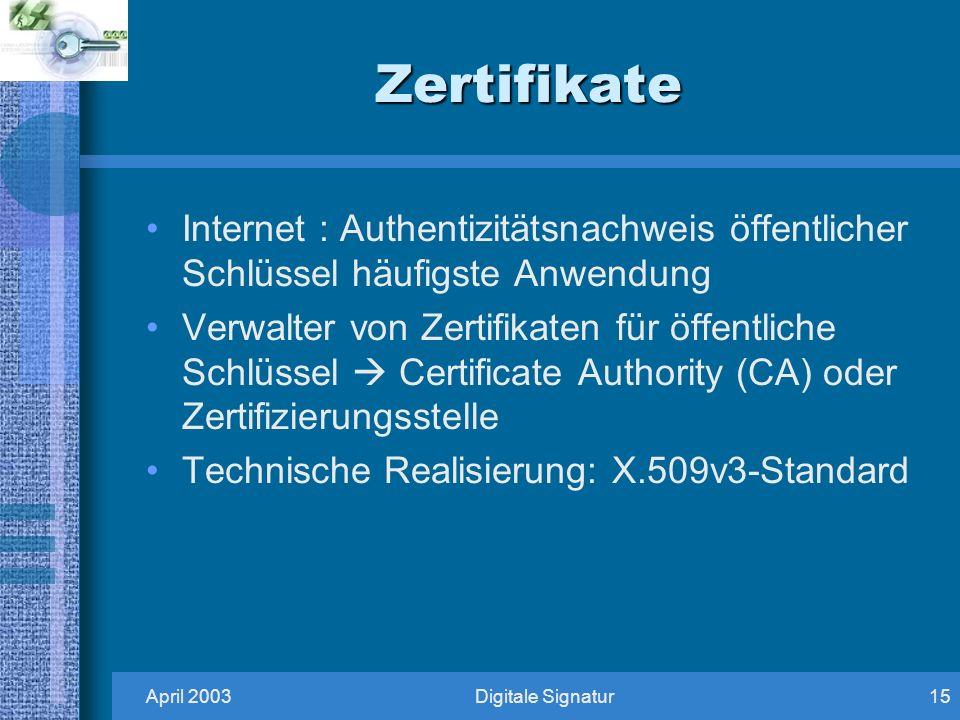 Zertifikate Internet : Authentizitätsnachweis öffentlicher Schlüssel häufigste Anwendung.