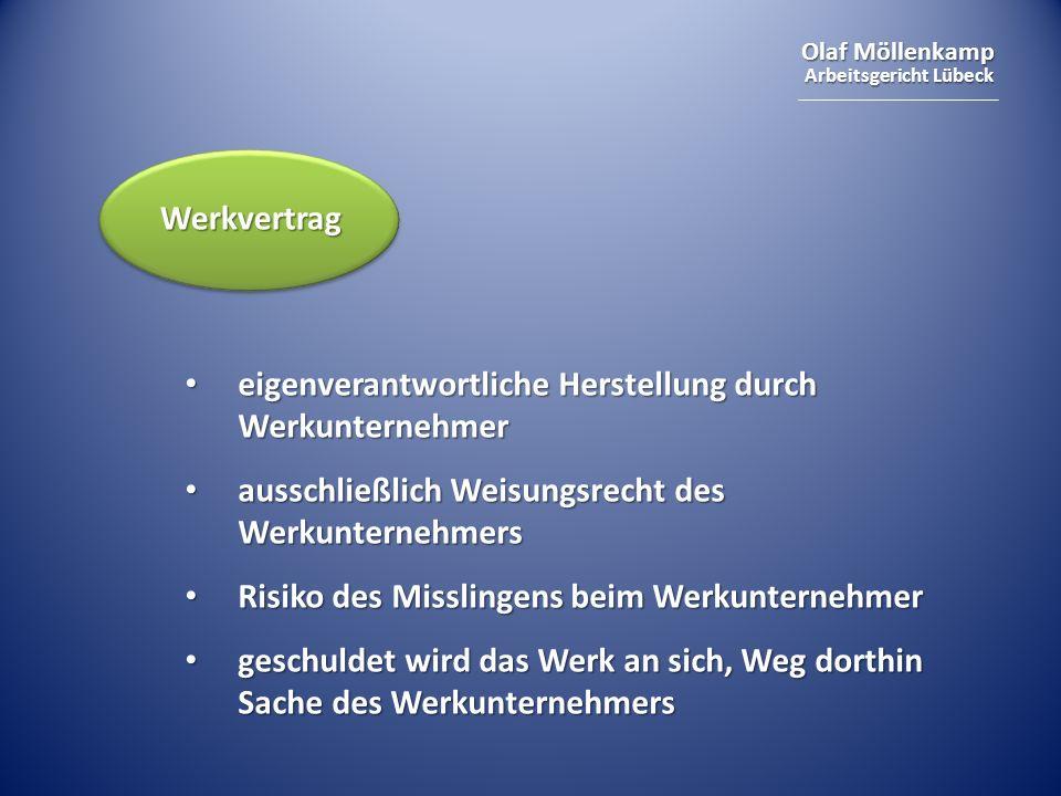 Werkvertrag eigenverantwortliche Herstellung durch Werkunternehmer. ausschließlich Weisungsrecht des Werkunternehmers.
