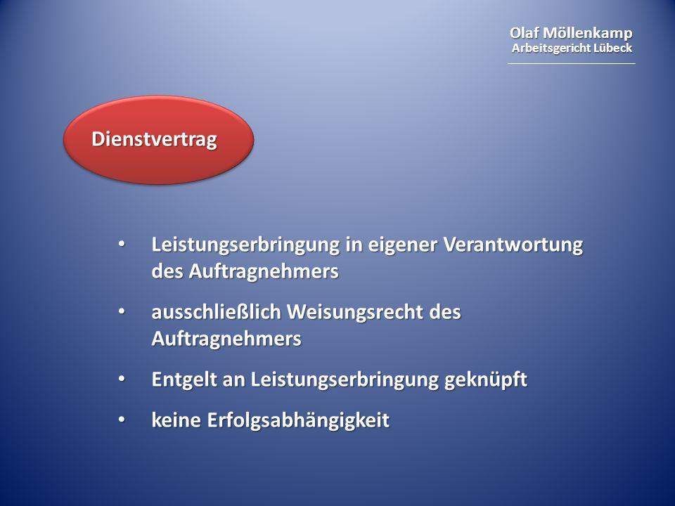 Dienstvertrag Leistungserbringung in eigener Verantwortung des Auftragnehmers. ausschließlich Weisungsrecht des Auftragnehmers.