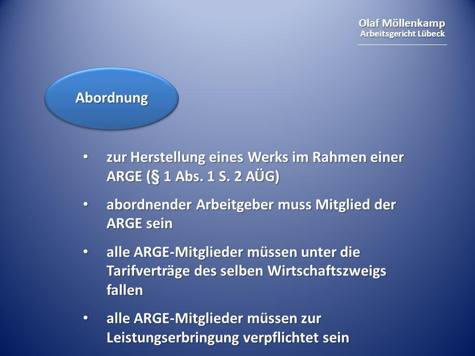 Abordnung zur Herstellung eines Werks im Rahmen einer ARGE (§ 1 Abs. 1 S. 2 AÜG) abordnender Arbeitgeber muss Mitglied der ARGE sein.
