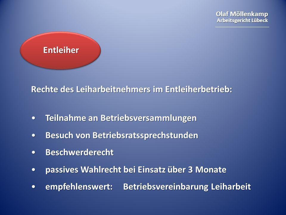 Entleiher Rechte des Leiharbeitnehmers im Entleiherbetrieb: Teilnahme an Betriebsversammlungen. Besuch von Betriebsratssprechstunden.