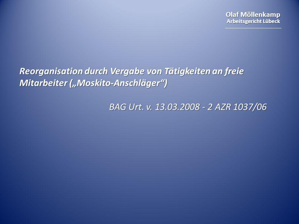 """Reorganisation durch Vergabe von Tätigkeiten an freie Mitarbeiter (""""Moskito-Anschläger )"""