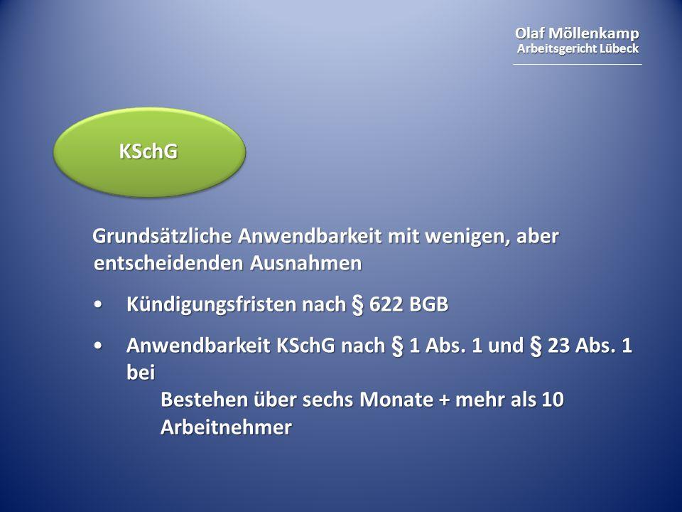 KSchG Grundsätzliche Anwendbarkeit mit wenigen, aber entscheidenden Ausnahmen. Kündigungsfristen nach § 622 BGB.