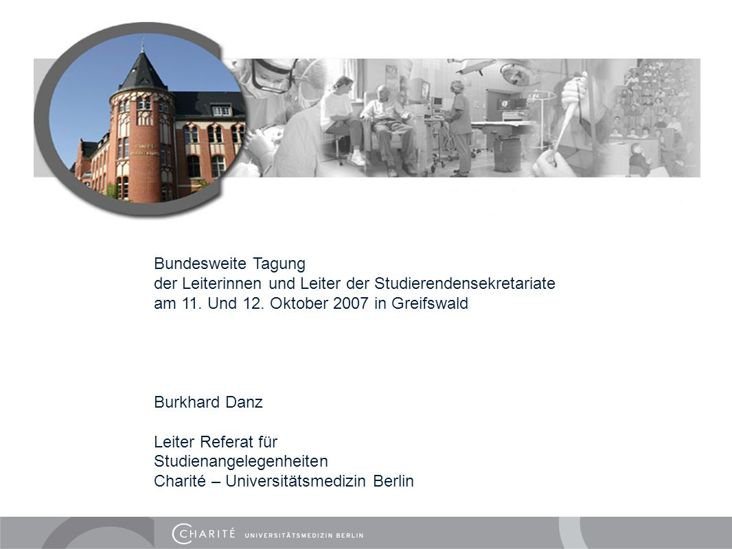 Bundesweite Tagung der Leiterinnen und Leiter der Studierendensekretariate. am 11. Und 12. Oktober 2007 in Greifswald.
