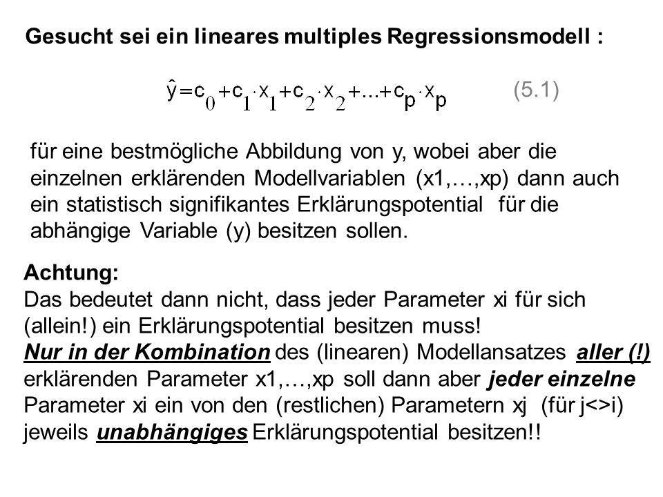 Gesucht sei ein lineares multiples Regressionsmodell :