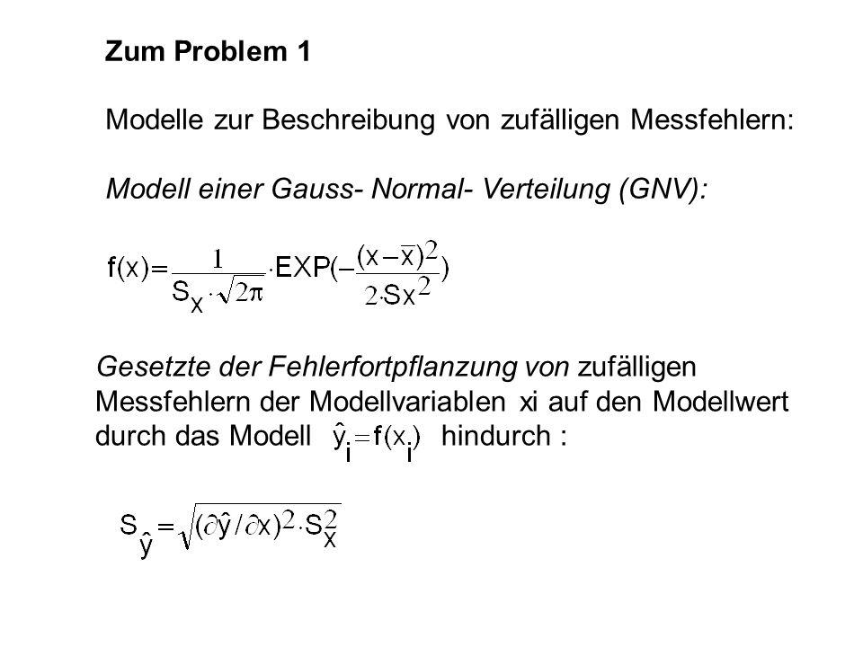 Zum Problem 1Modelle zur Beschreibung von zufälligen Messfehlern: Modell einer Gauss- Normal- Verteilung (GNV):