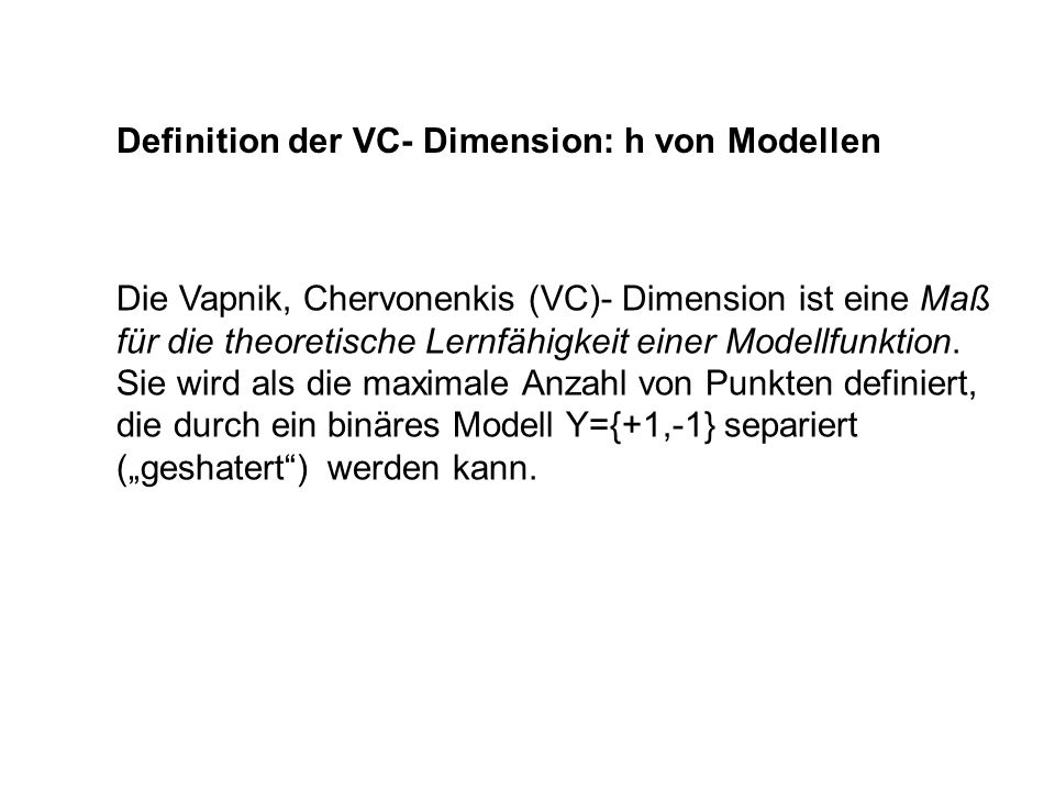 Definition der VC- Dimension: h von Modellen