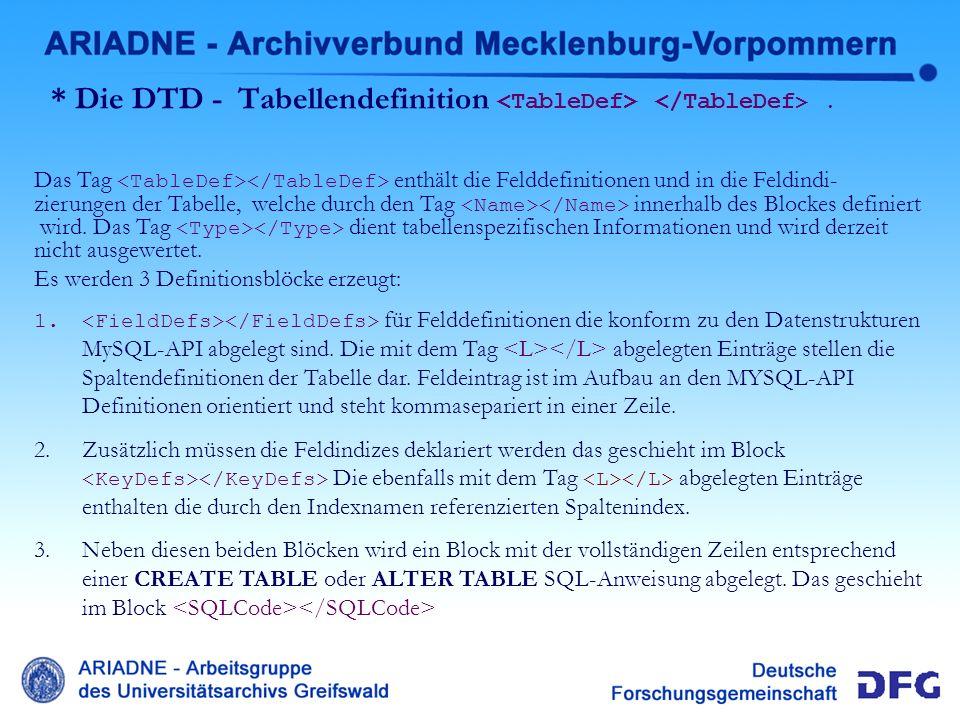 * Die DTD - Tabellendefinition <TableDef> </TableDef> .