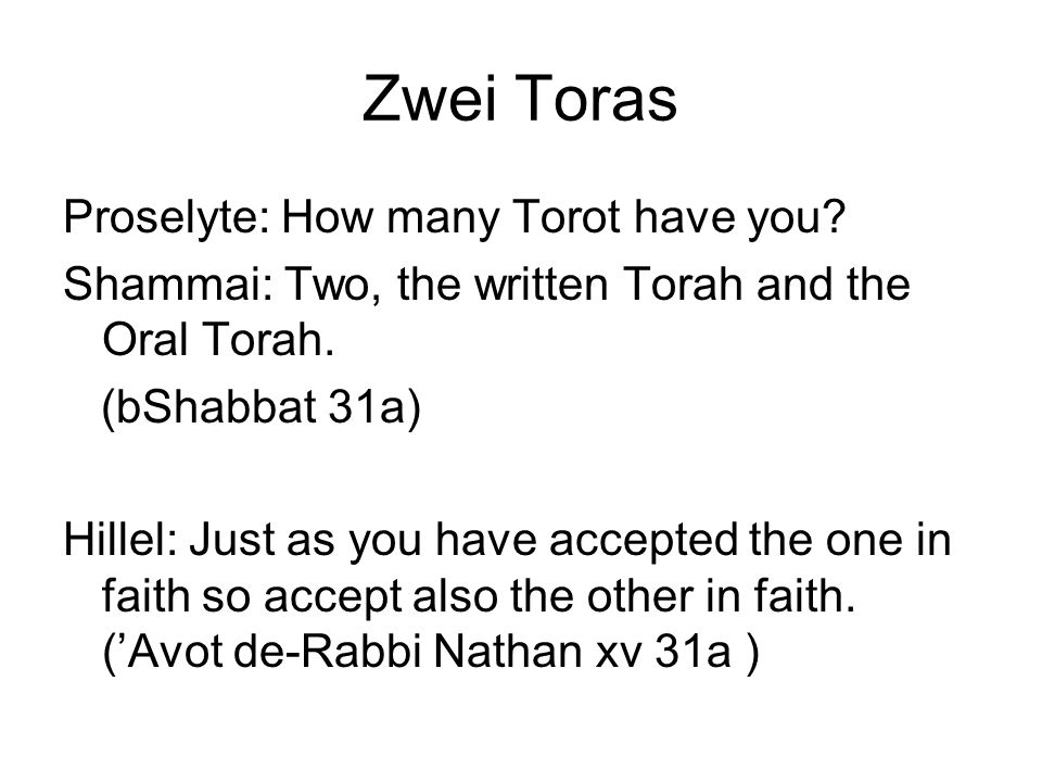 Zwei Toras Proselyte: How many Torot have you