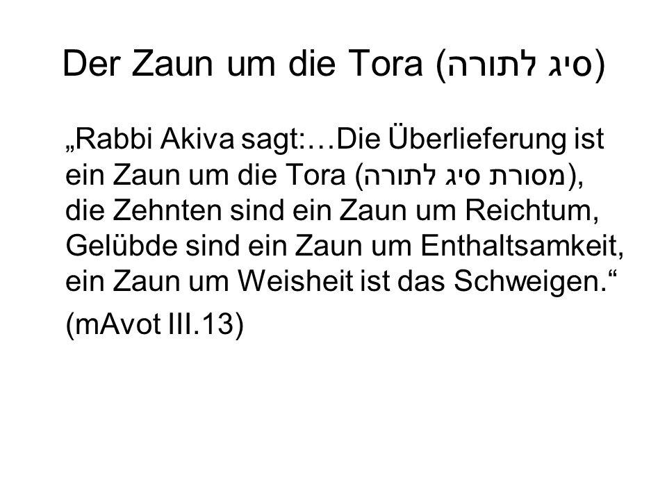 Der Zaun um die Tora (סיג לתורה)