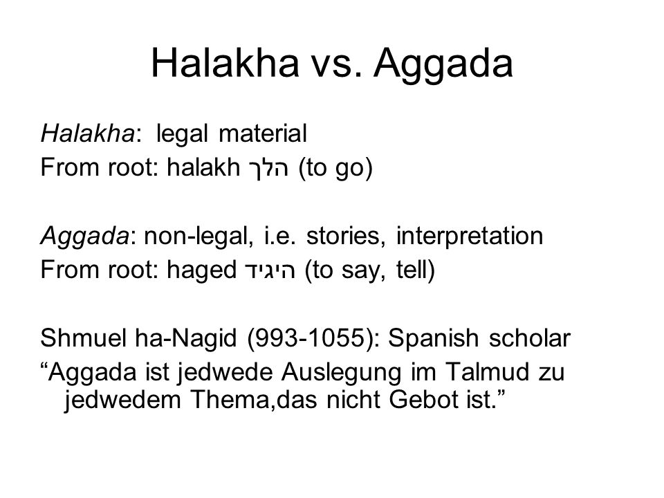 Halakha vs. Aggada Halakha: legal material
