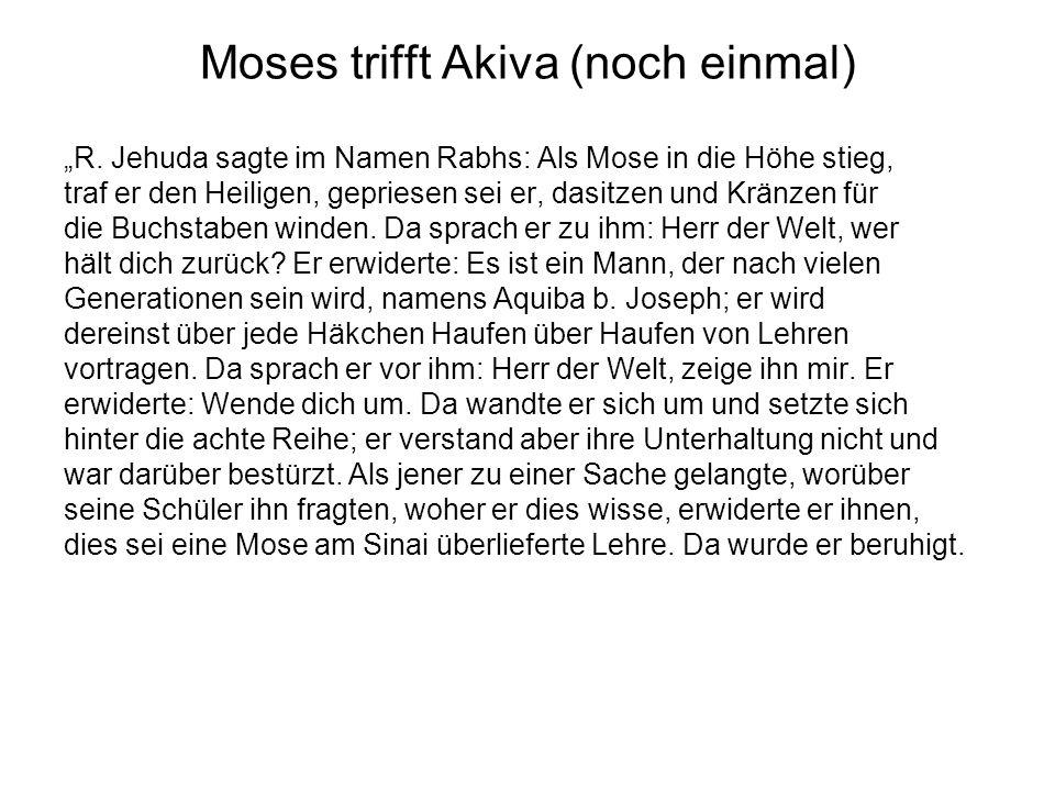 Moses trifft Akiva (noch einmal)