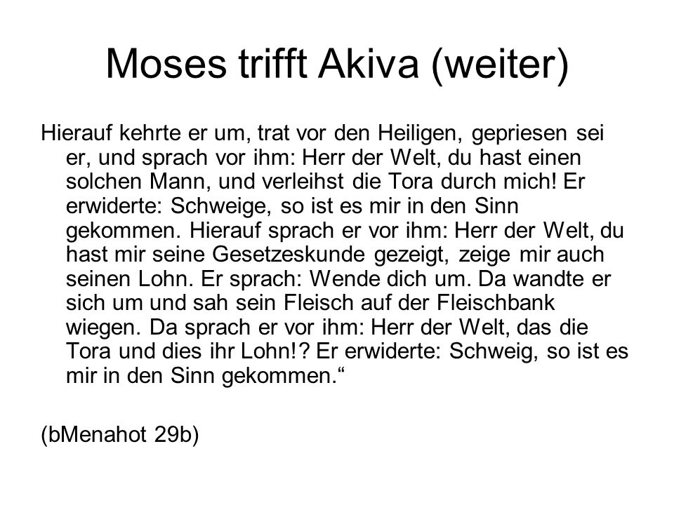 Moses trifft Akiva (weiter)