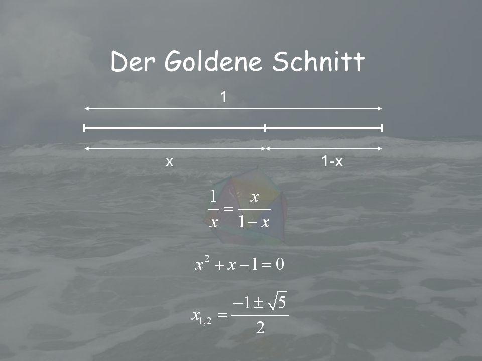 Der Goldene Schnitt 1 x 1-x