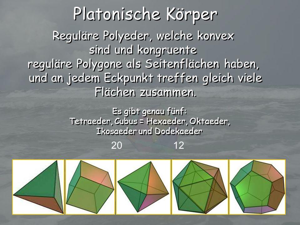 Platonische Körper Reguläre Polyeder, welche konvex