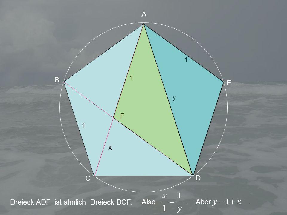 A 1. 1. B. E. y. F. 1. x. C. D. Dreieck ADF ist ähnlich Dreieck BCF. Also .