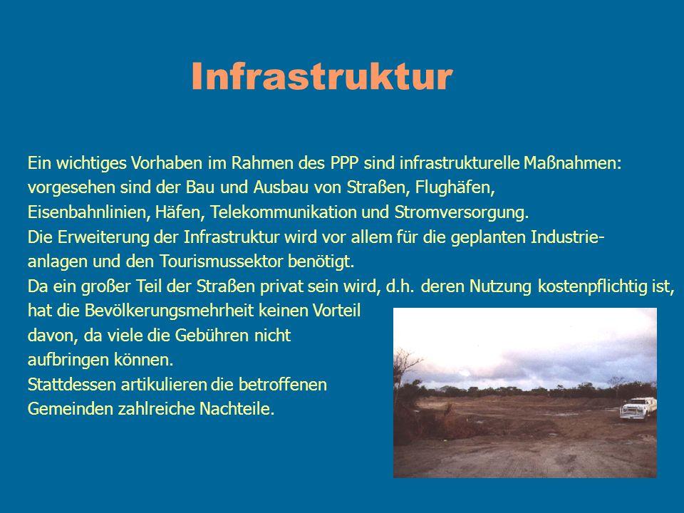 Infrastruktur Ein wichtiges Vorhaben im Rahmen des PPP sind infrastrukturelle Maßnahmen: vorgesehen sind der Bau und Ausbau von Straßen, Flughäfen,