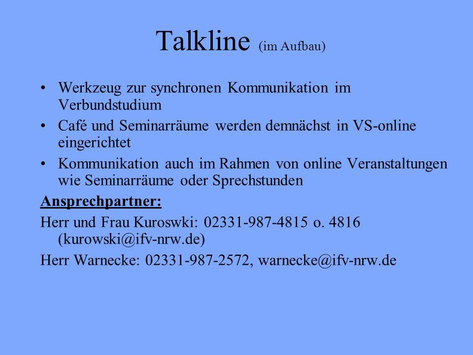 Talkline (im Aufbau)Werkzeug zur synchronen Kommunikation im Verbundstudium. Café und Seminarräume werden demnächst in VS-online eingerichtet.