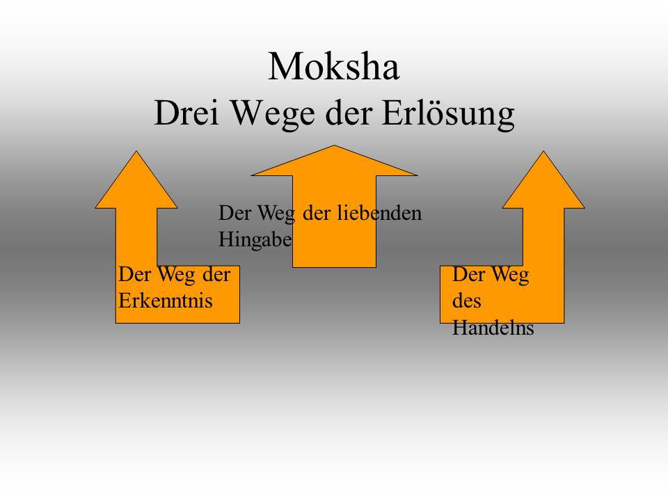 Moksha Drei Wege der Erlösung