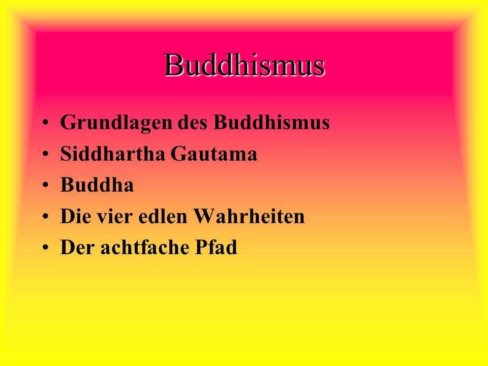 Buddhismus Grundlagen des Buddhismus Siddhartha Gautama Buddha