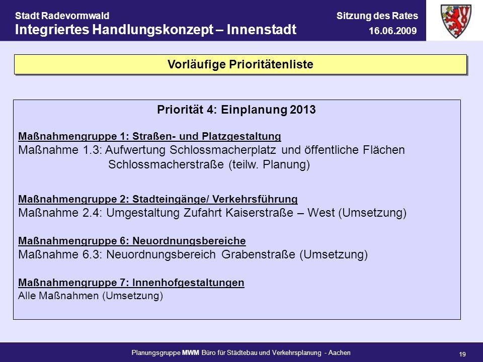 Vorläufige Prioritätenliste Priorität 4: Einplanung 2013