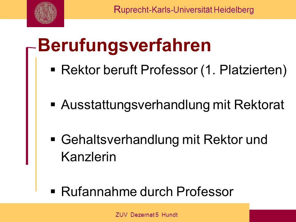Berufungsverfahren Rektor beruft Professor (1. Platzierten)
