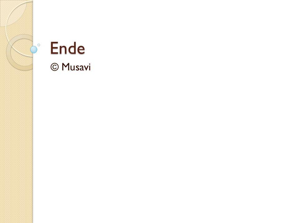 Ende © Musavi