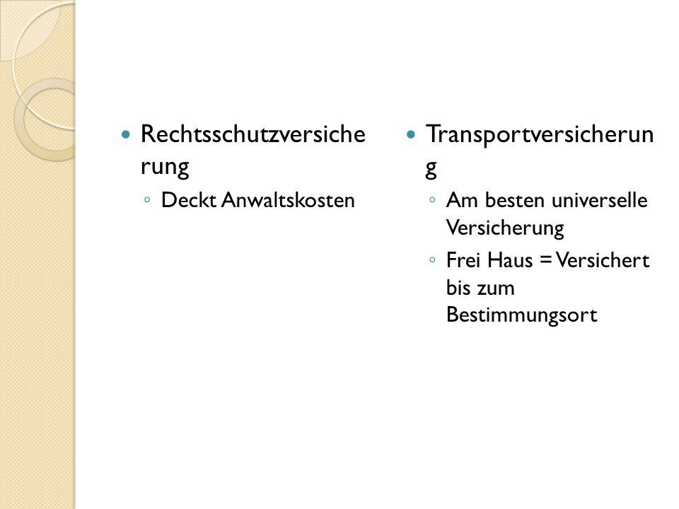 Rechtsschutzversiche rung Transportversicherun g