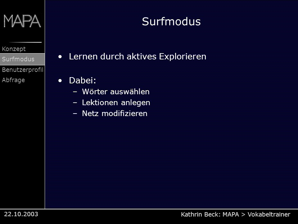 Surfmodus Lernen durch aktives Explorieren Dabei: Wörter auswählen