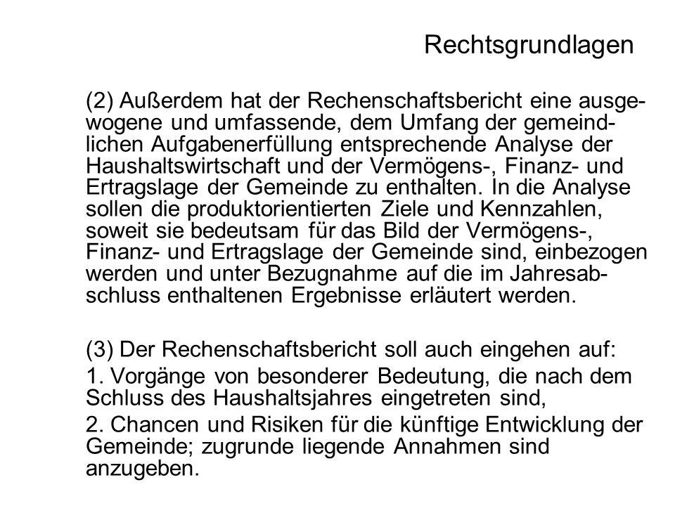 Rechtsgrundlagen (3) Der Rechenschaftsbericht soll auch eingehen auf: