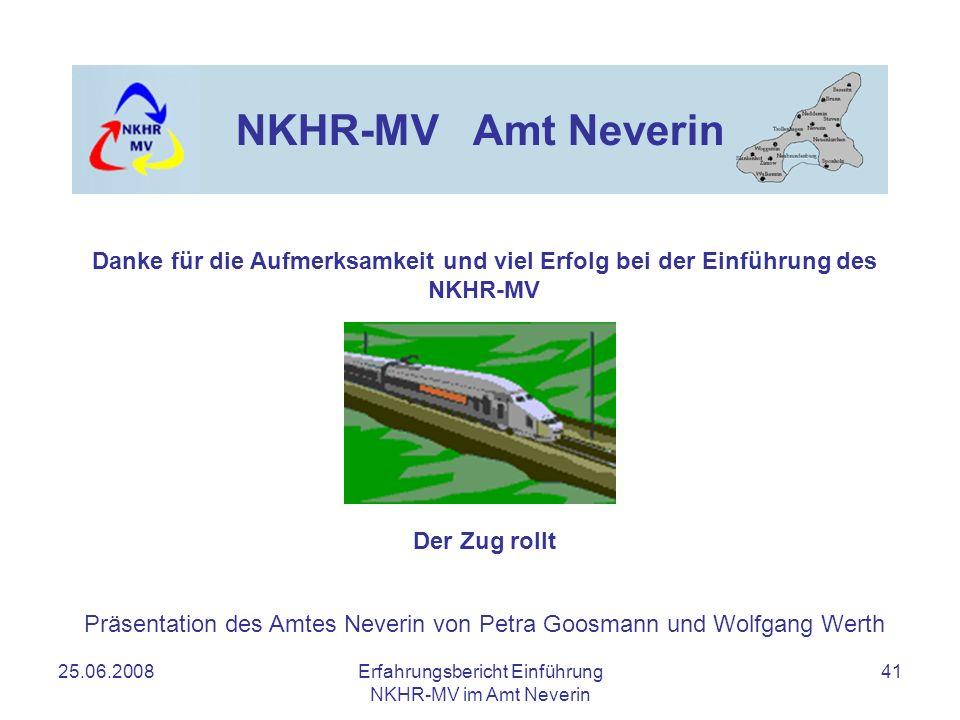 NKHR-MV Amt Neverin Danke für die Aufmerksamkeit und viel Erfolg bei der Einführung des NKHR-MV. Der Zug rollt.