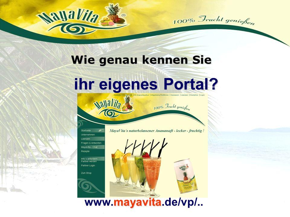 Wie genau kennen Sie ihr eigenes Portal www.mayavita.de/vp/..
