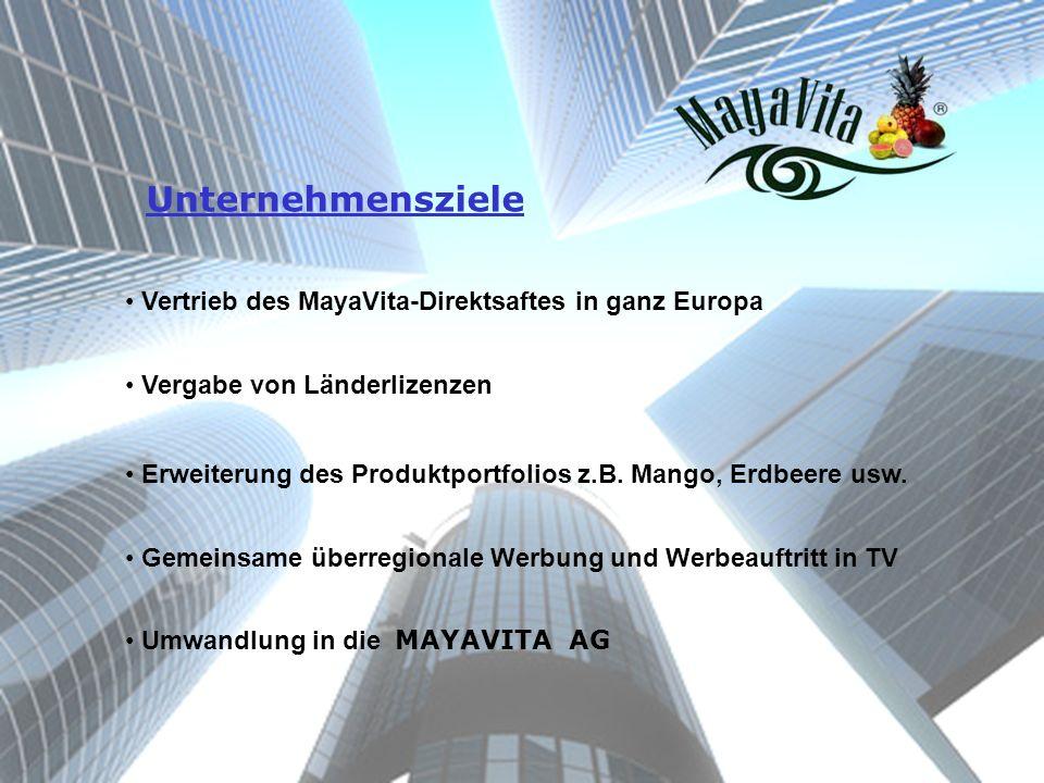 Unternehmensziele Vertrieb des MayaVita-Direktsaftes in ganz Europa