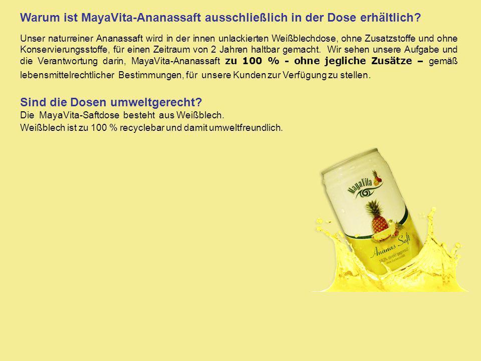 Warum ist MayaVita-Ananassaft ausschließlich in der Dose erhältlich