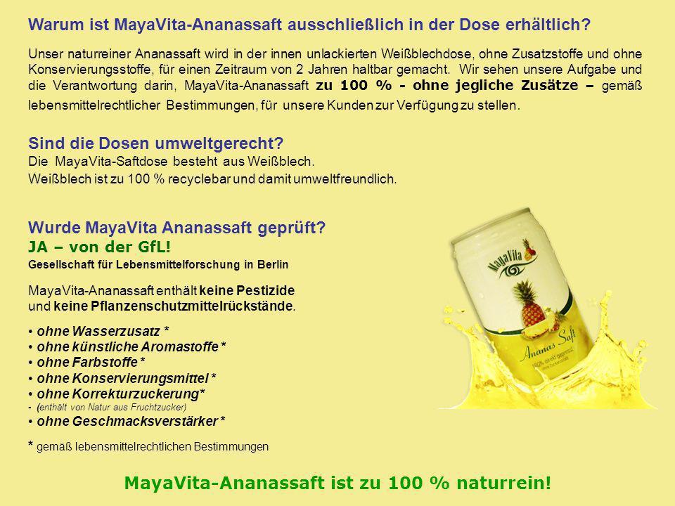 MayaVita-Ananassaft ist zu 100 % naturrein!