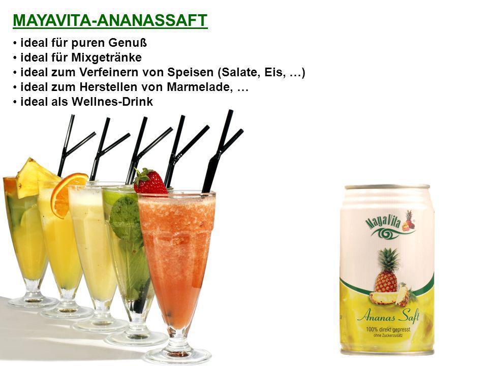 MAYAVITA-ANANASSAFT ideal für puren Genuß ideal für Mixgetränke