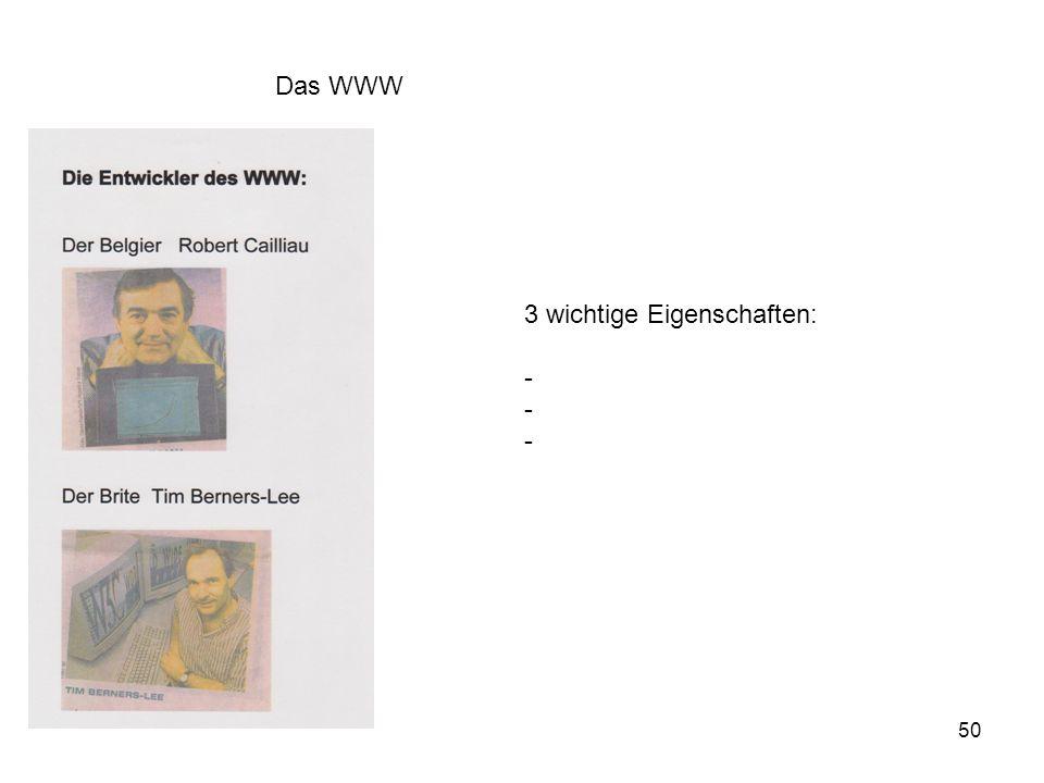 Das WWW 3 wichtige Eigenschaften: