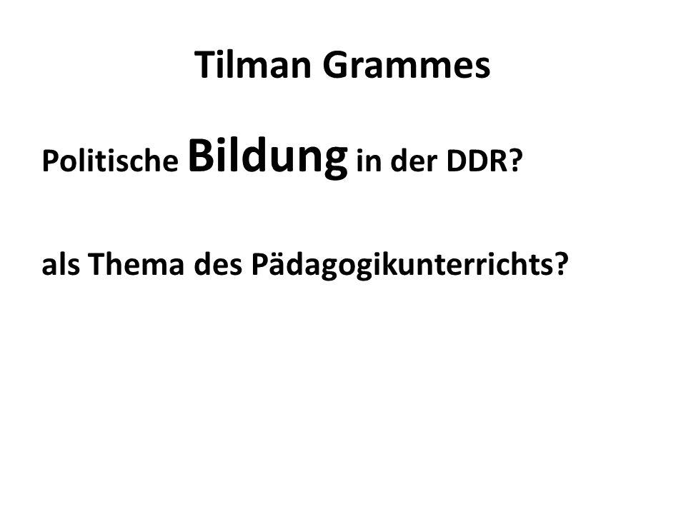 Tilman Grammes Politische Bildung in der DDR