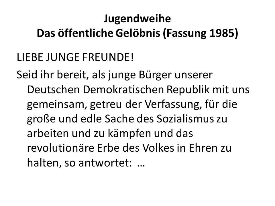 Jugendweihe Das öffentliche Gelöbnis (Fassung 1985)